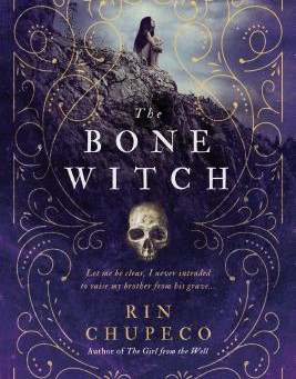 The Bone Witch by Rin Chupeco - Book Review