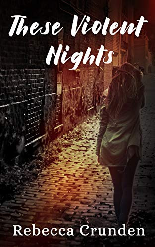 These Violent Nights by Rebecca Crunden | Book Review