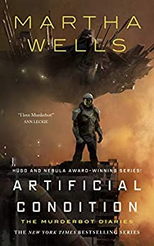 Artificial Condition by Martha Wells   Book Review