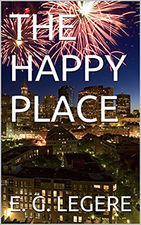 The Happy Place by E.G. Legere | Book Review