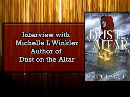 Interview with Michelle L Winkler, Author of Dust on the Altar