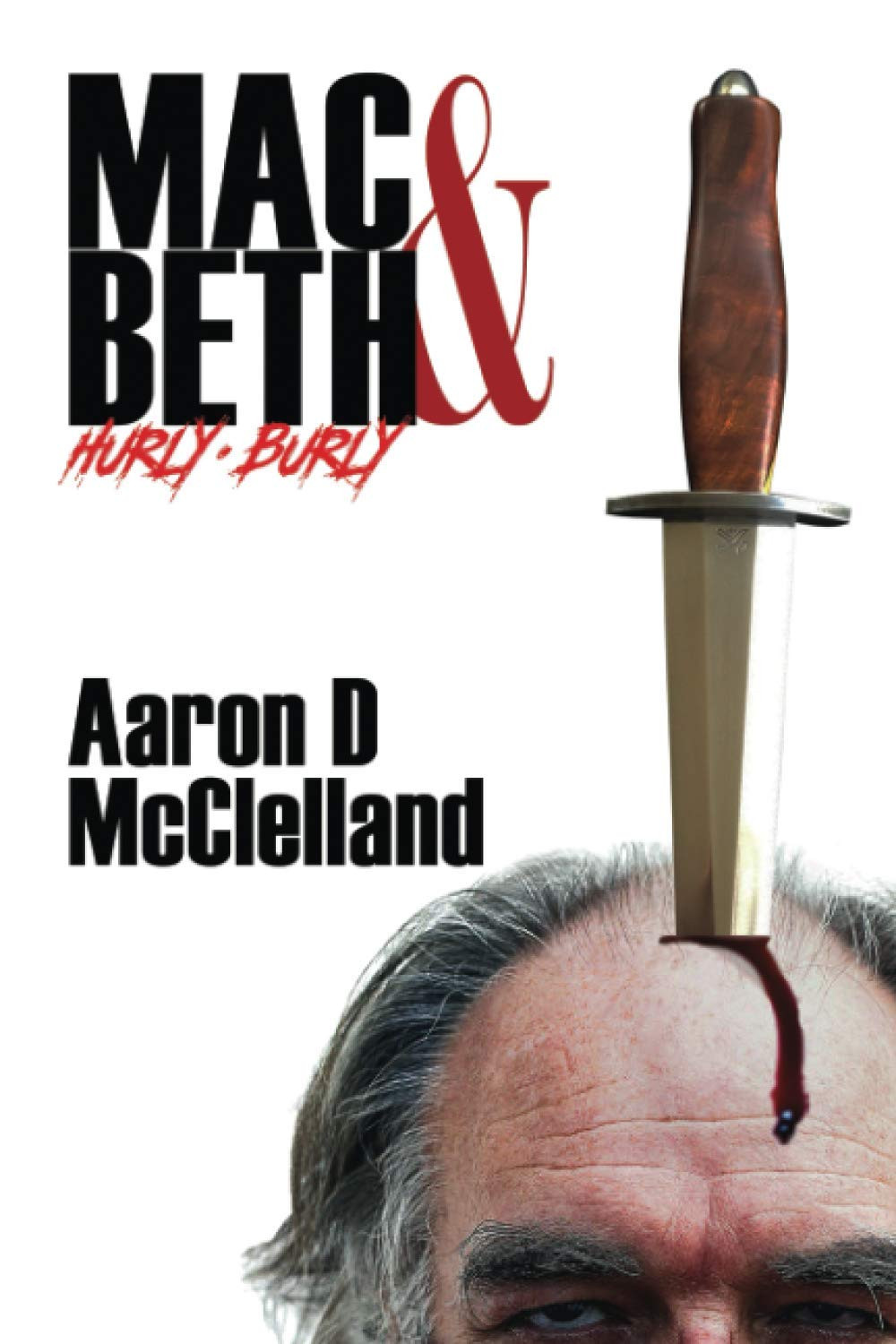 Book Review of Mac & Beth Hurly Burly by Aaron D. McClelland