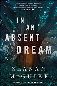 In An Absent Dream by Seanan McGuire | Book Review