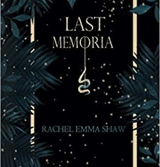Last Memoria by Rachel Emma Shaw | Book Review