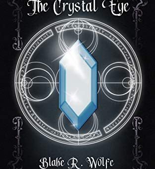 The Crystal Eye by Blake R. Wolfe | Book Review