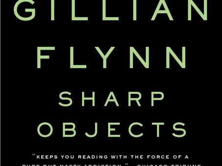 Sharp Objects by Gillian Flynn | Book Review
