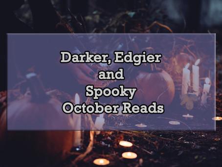 Darker, Edgier and Spooky October Reads | Book Talk