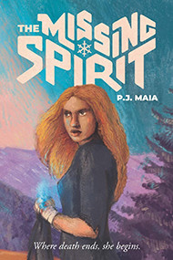 The Missing Spirit by P.J. Maia - Book Review
