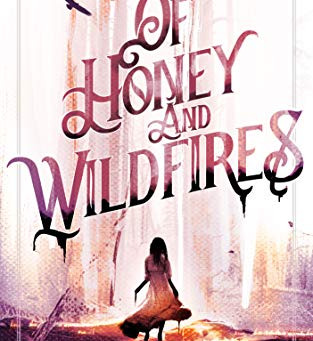 Of Honey and Wildfires by Sarah Chorn | Book Review