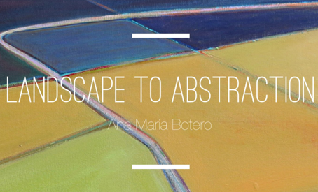 Landscape to Abstraction | August 2014