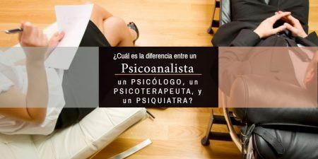 Diferencia entre Psicólogo, psiquiatra, psicoanalista, psicoterapeuta y Terapeuta.