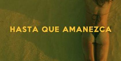 Hasta Que Amanezca (LICENCIA EXCLUSIVA)