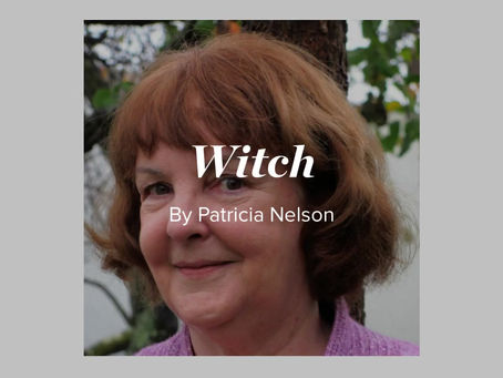 """""""Witch,"""" by Patricia Nelson, read by the poet"""