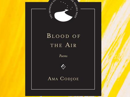 """Gonna break the nose of mythology"": Ama Codjoe's Blood in the Air"