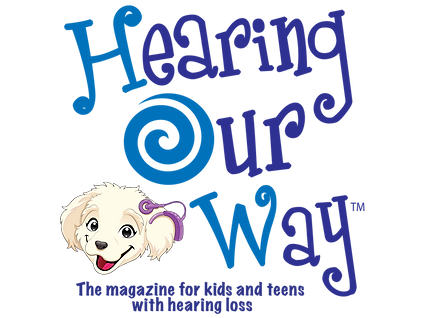 Hearing Our Way the magazine for kids and teens with hearing loss
