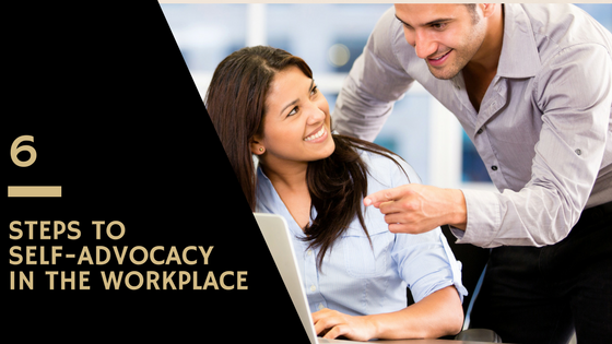 6 Steps to Self-Advocacy in the Workplace