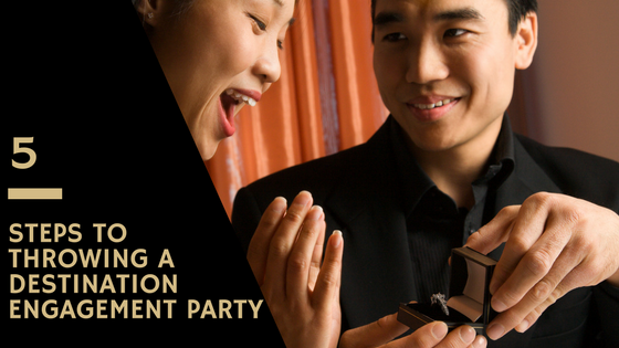 5 Steps to Throwing a Destination Engagement Party