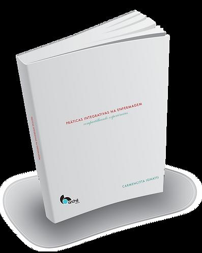 PRÁTICAS INTEGRATIVAS DE ENFERMAGEM: compartilhando experiências