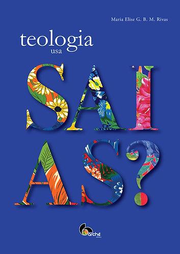 TEOLOGIA USA SAIAS?