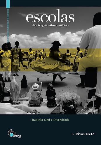 ESCOLAS DAS RELIGIÕES AFRO-BRASILEIRAS: tradição oral e diversidade