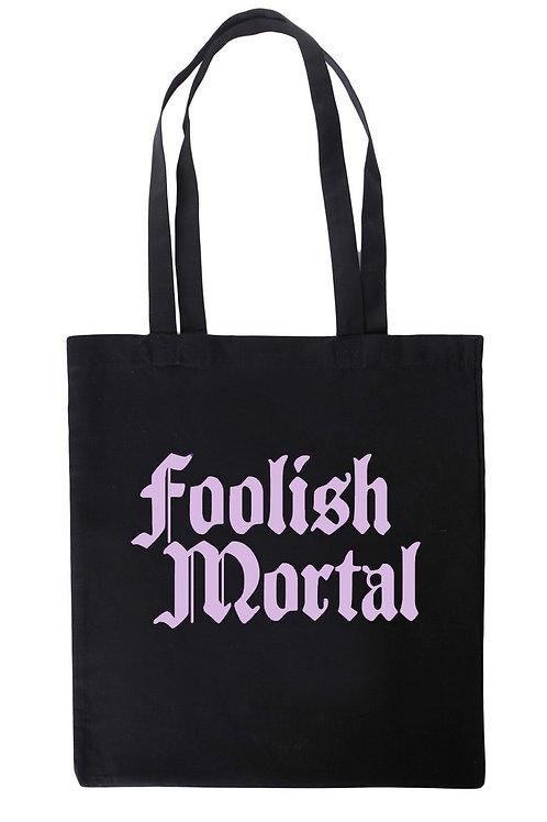 Foolish Mortal