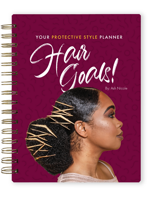 'Hair Goals! Your Protective Style Planner'
