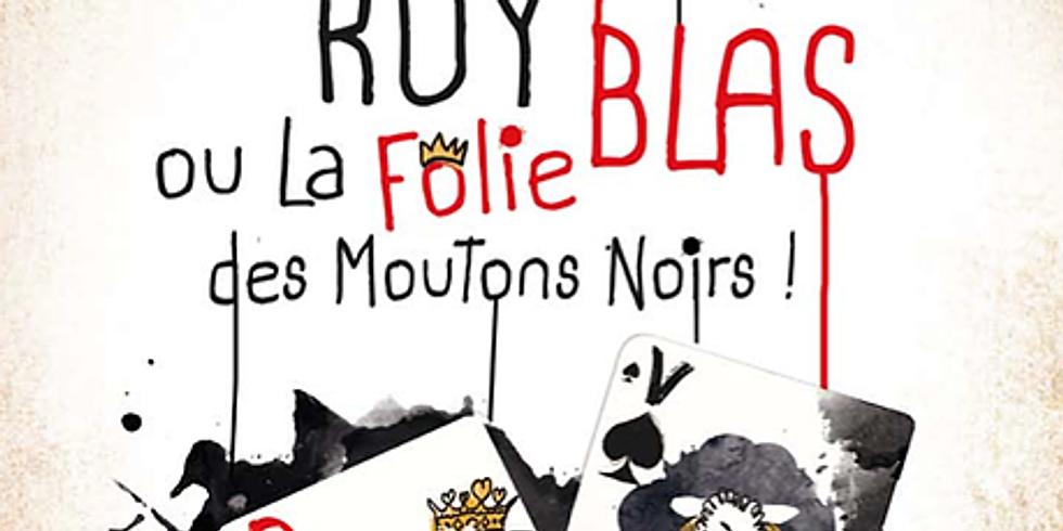 RUY BLAS - ou la folie des Moutons noirs