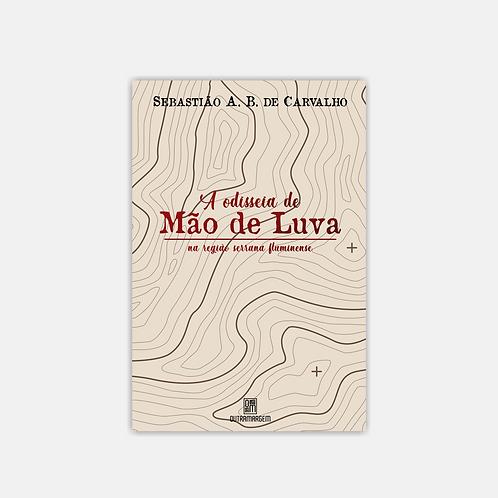 A odisseia de Mão de Luva - Sebastião A. B. de Carvalho