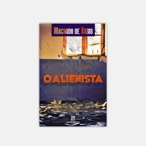 O alienista – Machado de Assis