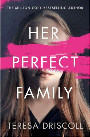 Her Perfect Family, Teresa Driscoll