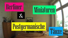 Berliner Miniaturen & postgermanische Tänze