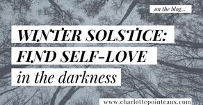 Winter Solstice Find self-love in the darkness