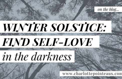 Winter Solstice Find self-love in the darkness