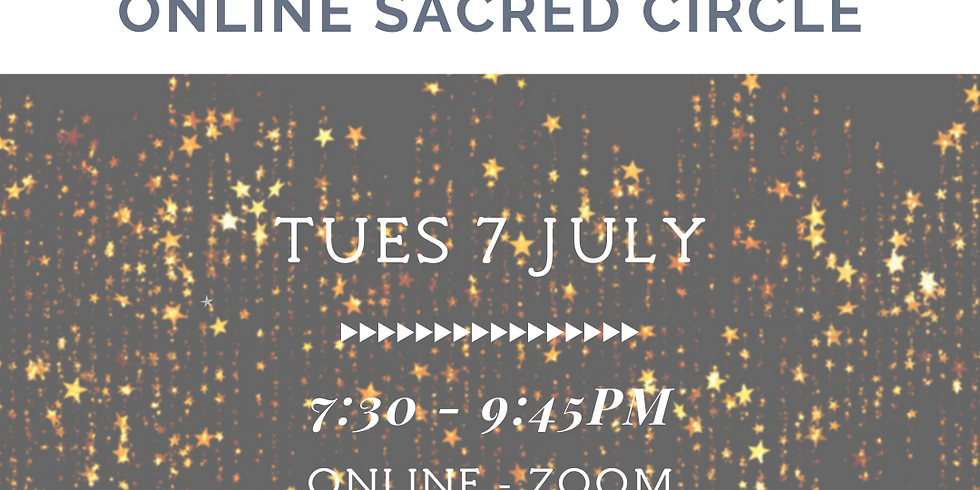 ONLINE Sacred Circle - July 7th 2020