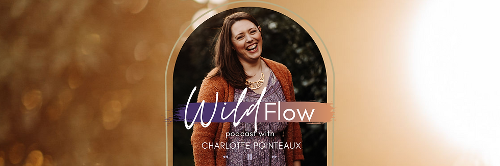 Wild Flow Podcast Cover Golden by Charlotte Pointeaux long