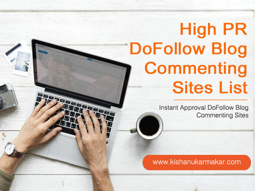 Free DoFollow Blog Commenting Sites 2020 | Instant Approval DoFollow Blog Commenting Sites