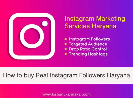Buy Real Genuine Instagram Followers Haryana | Buy Instagram Marketing Services Haryana