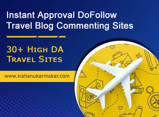 Instant Approval DoFollow Travel Blog Commenting Sites 2020 | Free Travel Blog Commenting Sites