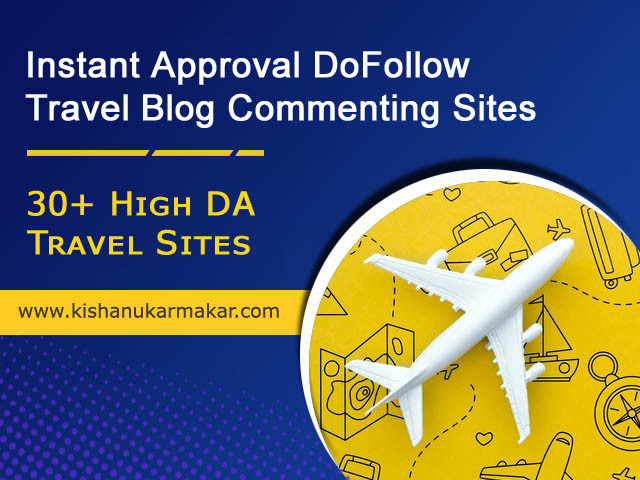 Instant Approval DoFollow Travel Blog Commenting Sites 2020 | Dofollow Travel Blog Sites 2020