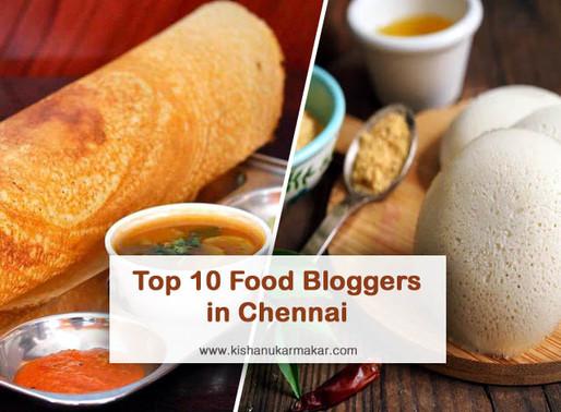 Top 10 Food Bloggers in Chennai | Chennai's Top Food Bloggers | Food Influencers in Chennai