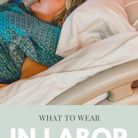 What to Wear in Labor?