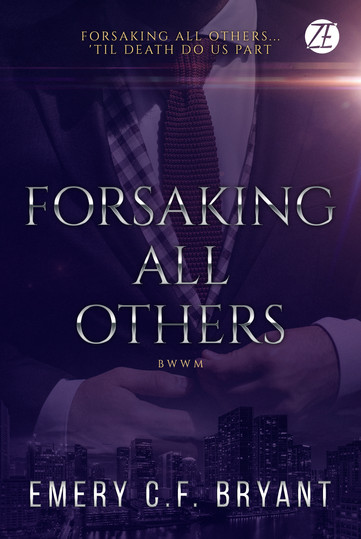 Forsaking All Others by Emery C.F. Bryant