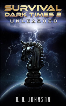 Survival, Dark Times 2 - Unleashed by D. R. Johnson