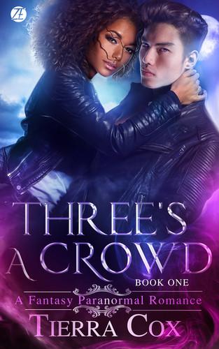 Three's A Crowd by Tierra Cox