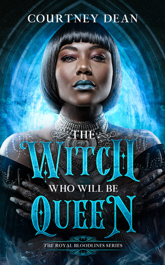 The Witch Who Will Be Queen by Courtney Dean