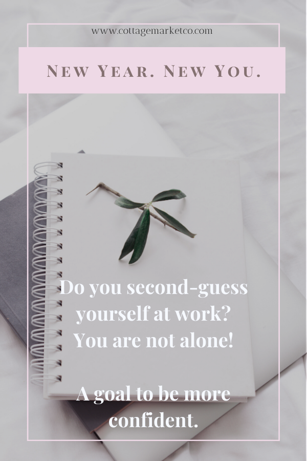 New Year's resolution, new year goal, confidence, second-guessing, women in the workforce, women inequality, #metoo, build your confidence and assertiveness at work