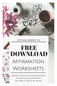 Free download, downloadable content, affirmation worksheet, inspiration worksheet, positive thinking, motivational tool