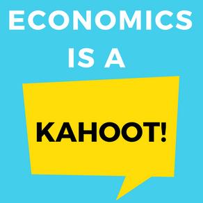 Economics is a Kahoot!