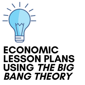 Lesson Plans for Teaching Economics with The Big Bang Theory