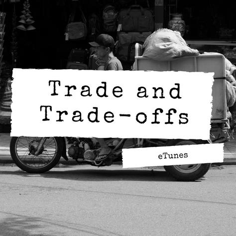 Trade and Tradeoffs Playlist